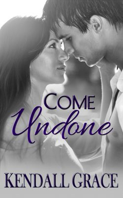 Come Undone by Kendall Grace